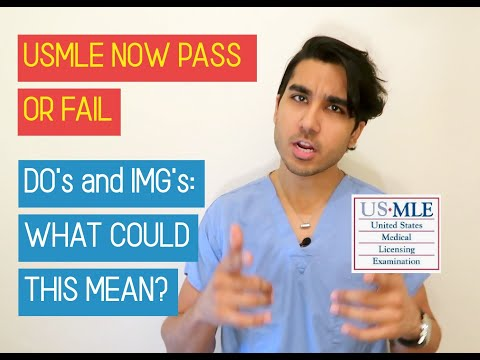 USMLE STEP 1 Is Now PASS FAIL - WHAT DOES THIS MEAN FOR DO's And IMG's ?