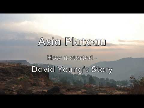 Asia Plateau   - David Young's Story