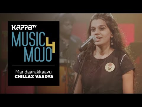 Mandaarakkaavu Chillax Vaadya Music Mojo Season 4 Kappa Tv