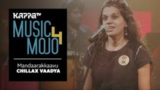 Mandaarakkaavu - Chillax Vaadya - Music Mojo Season 4 - Kappa TV