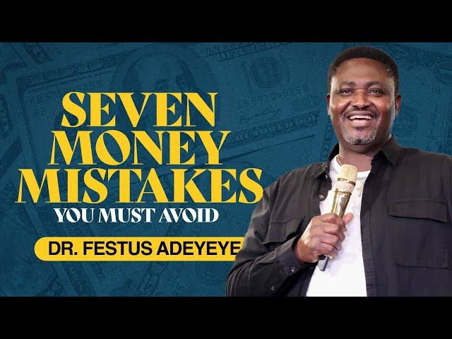 Seven Money Mistakes You Must Avoid | Dr. Festus Adeyeye | ALCC Winners House