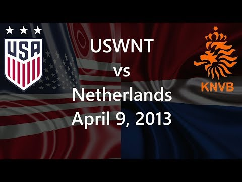 USWNT vs Netherlands April 9, 2013