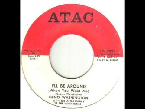 Geno Washington I'll Be Around When You Want Me