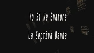 Karaoke-Yo Si Me Enamore-La Septima Banda