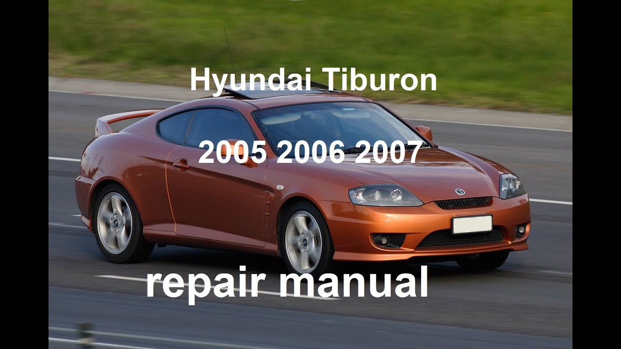 hyundai tiburon 2005 2006 2007 repair manual youtube rh youtube com 2001 Hyundai Tiburon Owner's Manual 2004 Hyundai Tiburon Owner's Manual