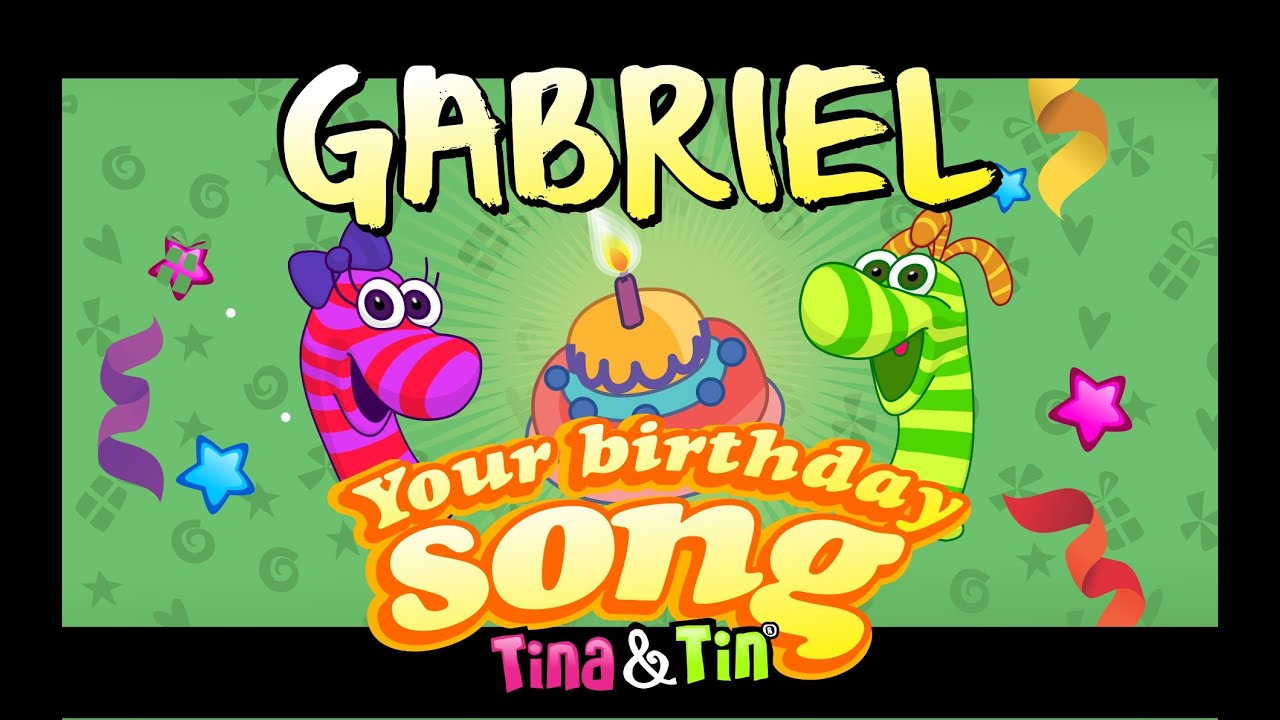 Tinatin Happy Birthday Gabriel Personalized Songs For Kids