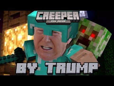 Donald Trump - Creeper aw man (A White House Parody of a Minecraft Parody)