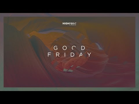 Good Friday :: Adopted by the Cross - 2pm