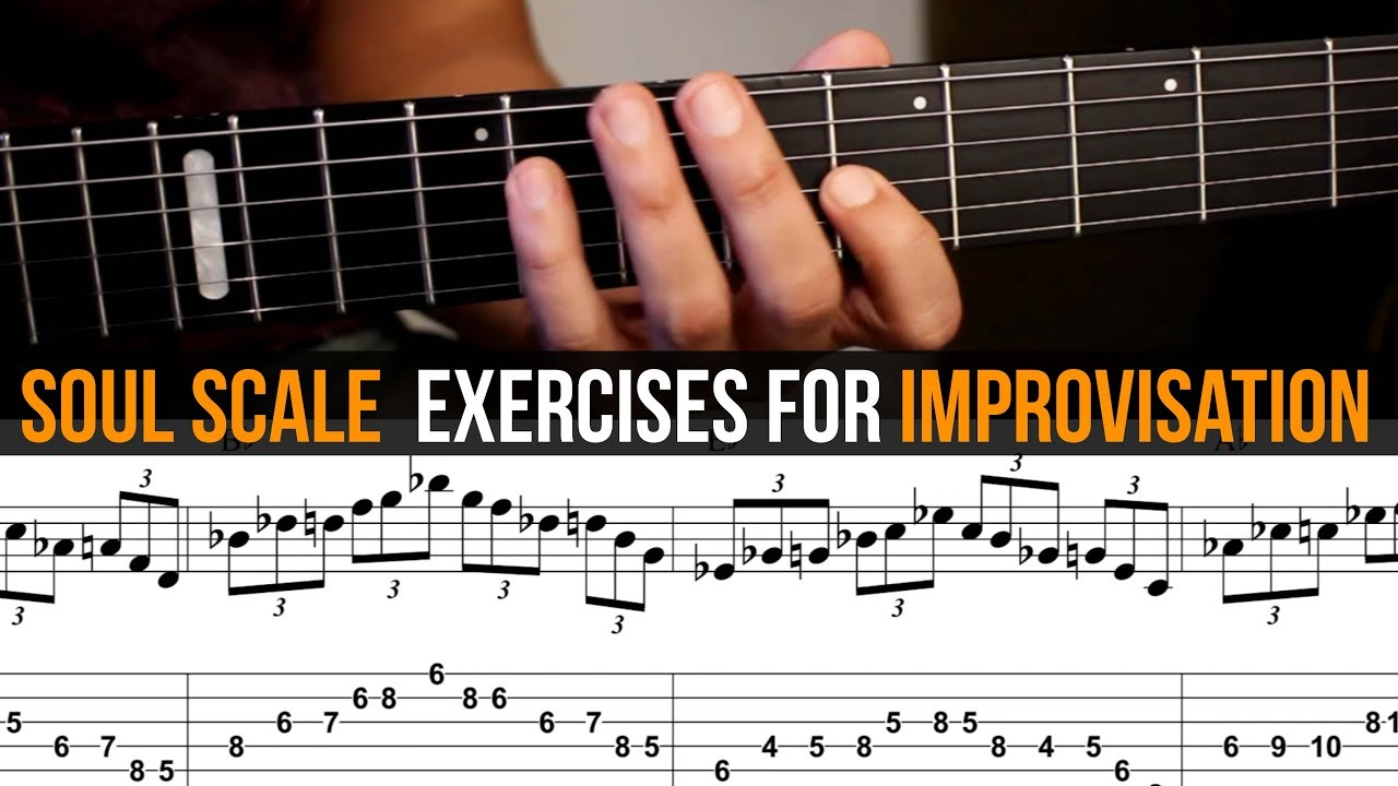 Soul Scale Exercises for Improvisation + Guitar Tab