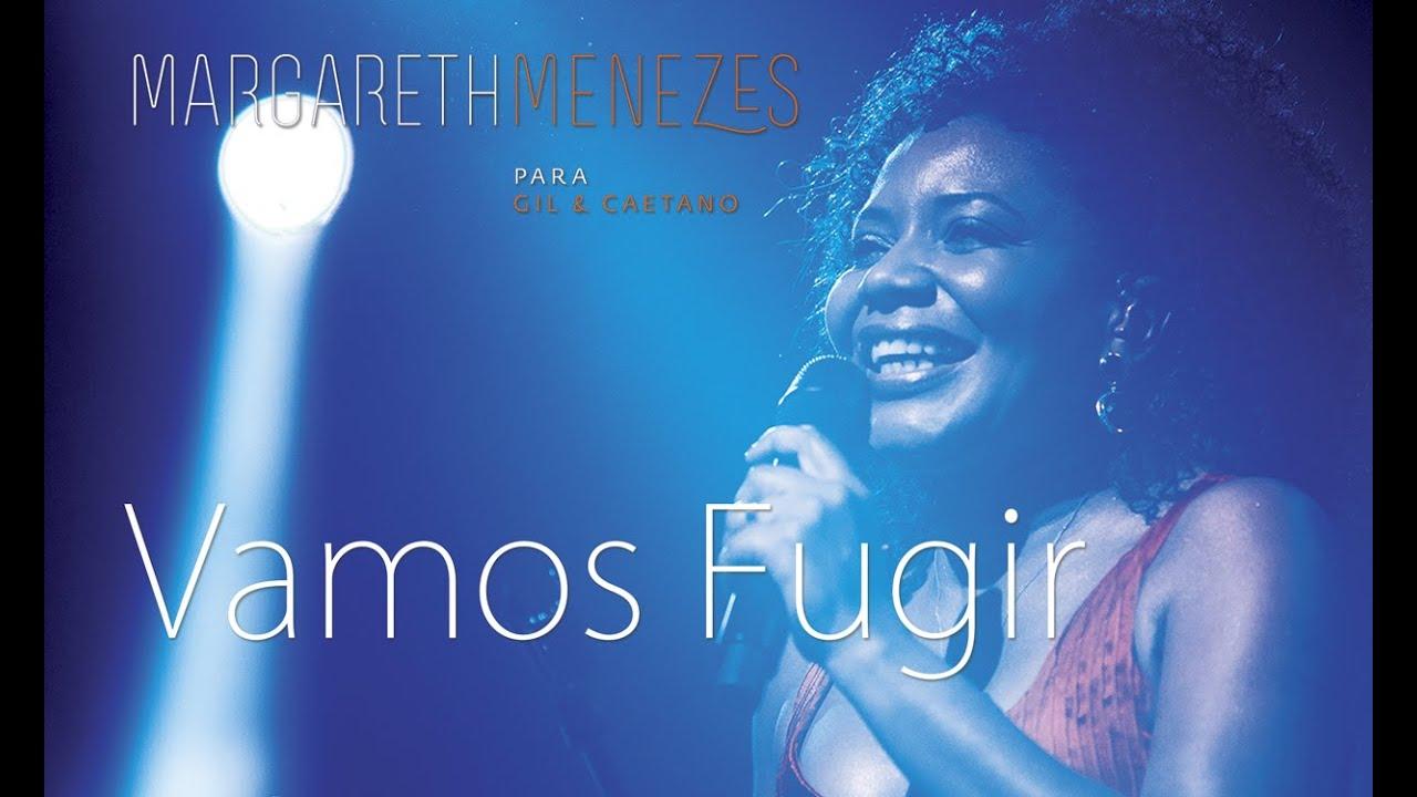 Vamos Fugir - Margareth Menezes (DVD Para Gil & Caetano)