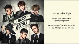 BEAST B2ST Will You Be Alright  Hangul Romanized English Sub Lyrics