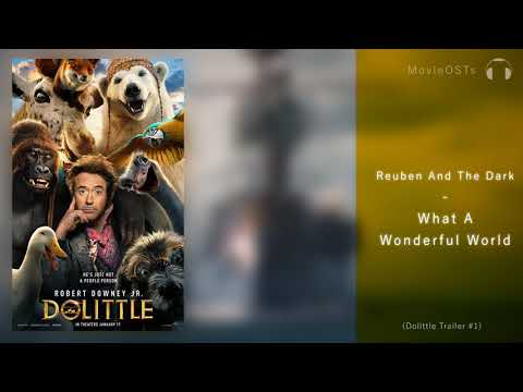 Dolittle | Soundtrack | Reuben And The Dark - What A Wonderful World