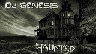 DJ Genesis - Haunted