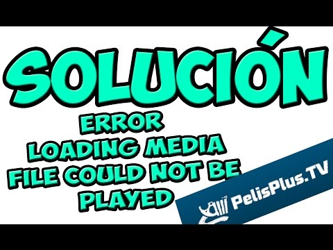 Solucion: Error loading media file could not be played