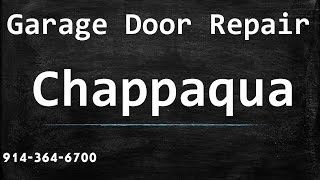 Garage Door Repair Chappaqua NY 914-364-6700
