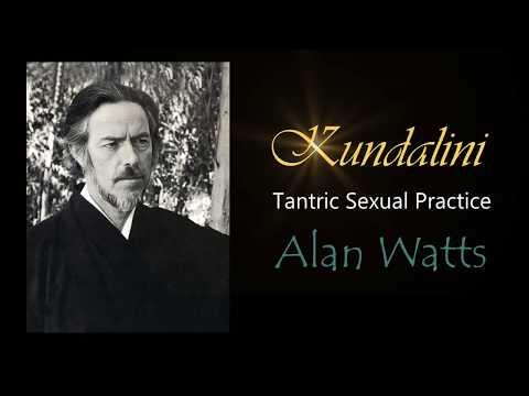 Kundalini Tantric Sexual Practice ~ By Alan Watts