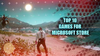 TOP 10 MICROSOFT STORE GAMES FOR PC