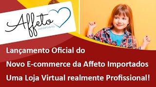 Lançamento Oficial do Novo E-commerce da Affeto Importados de São Bento do Sul - Samuca Webdesign