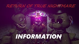The Return of True Nightmare - INFORMATION