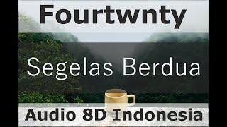 Download Fourtwnty - Segelas Berdua (8d Audio Indonesia)