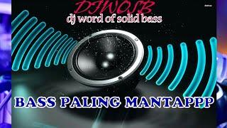 DJ BASS PALING GILAAA!!!