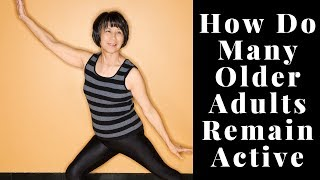 How Do Many Older Adults Remain Active