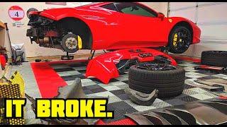 My Ferrari 458 Italia Broke.