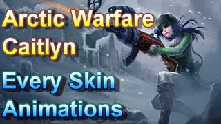 Arctic Warfare Caitlyn - Every Skin Animations - League of Legends