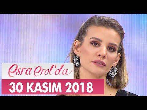 Esra Erol'da 30 Kasım 2018 - Tek Parça