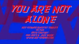 String Quartet Tribute to Michael Jackson Modern Wedding Ceremony Music You Are Not Alone Thumbnail