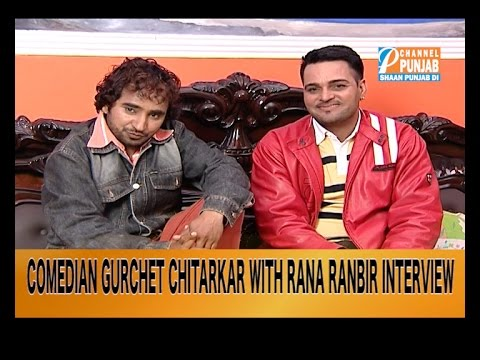 Latest Interview Punjabi Comedian And Actor Gurchet Chitarkar with Rana Ranbir