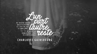 Lyrics + Vietsub || L'un Part L'autre Reste / Charlotte Gainsbourg