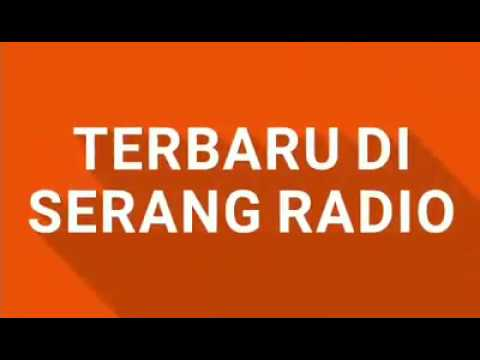 New Entry Di Serang Radio Pekan Ke-4 Bulan September 2017