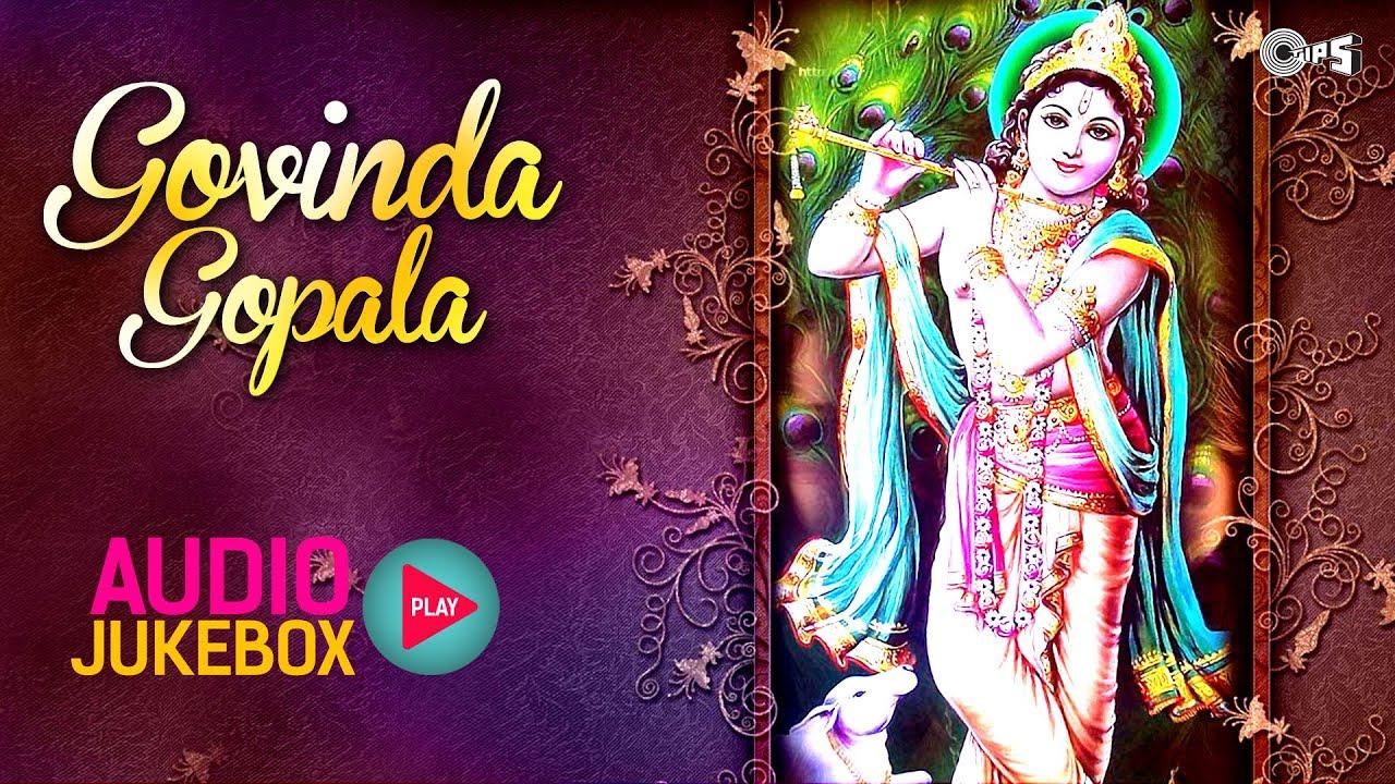 Govinda Gopala - Non Stop Shri Krishna Songs | Jai Govind Jai Gopala |  Chotoso Mera Madan Gopal