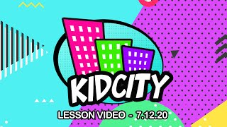 KidCity Lesson - 7.12.20