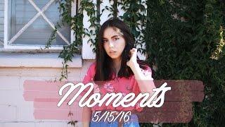 MOMENTS   5.15.16