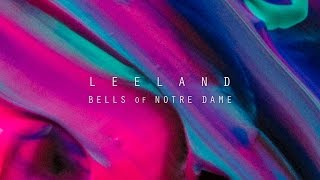Bells of Notre Dame: Part 1 ( Lyric) - Leeland | Invisible