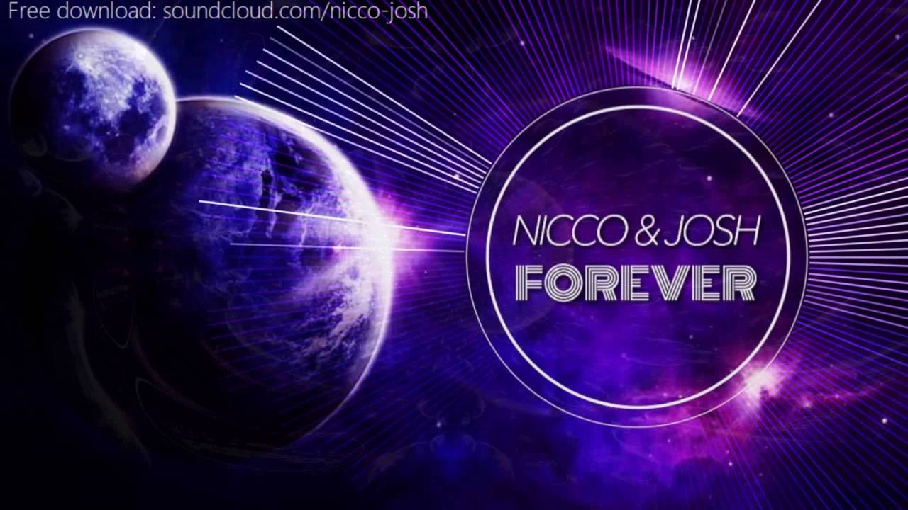 Nicco & Josh - FOREVER (Out on Spotify/AppleMusic/Xbox Music) Free Download  & No Copyright