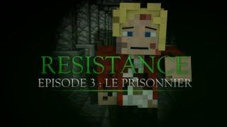 Resistance ep:3 Le prisonnier