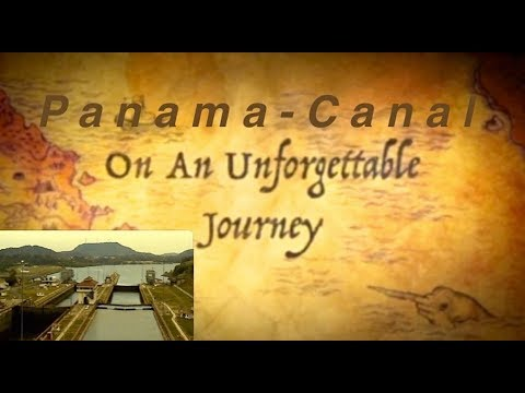 Cruise Panama - Canal -Panama Canal = On An Unforgettable Journey .