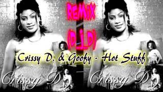 Crissy D. & Goofy - Hot Stuff Remix (D_J_D)