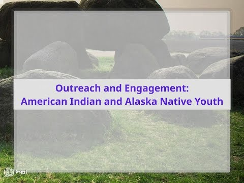 Outreach and Engagement: American Indian and Alaska Native Youth