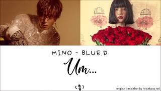 MINO - Um feat. Blue.D LYRICS - Han Rom Eng ll LyricGirlx
