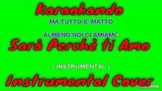 Karaoke Italiano - Sarà perchè ti amo - Ricchi e Poveri ( Testo )