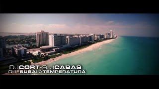 DJ Cort-S  Ft. J.Cabas - Que Suba La Temperatura