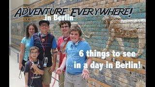 Top 6 things to do in Berlin with teens! How to do Berlin, Germany in a Day! Adventure Everywhere!