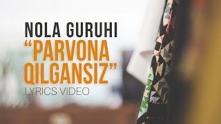 Nola - Parvona qilgansiz (Lyrics)