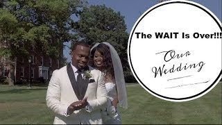 The WAIT Is OVER!!!! Our Wedding Video