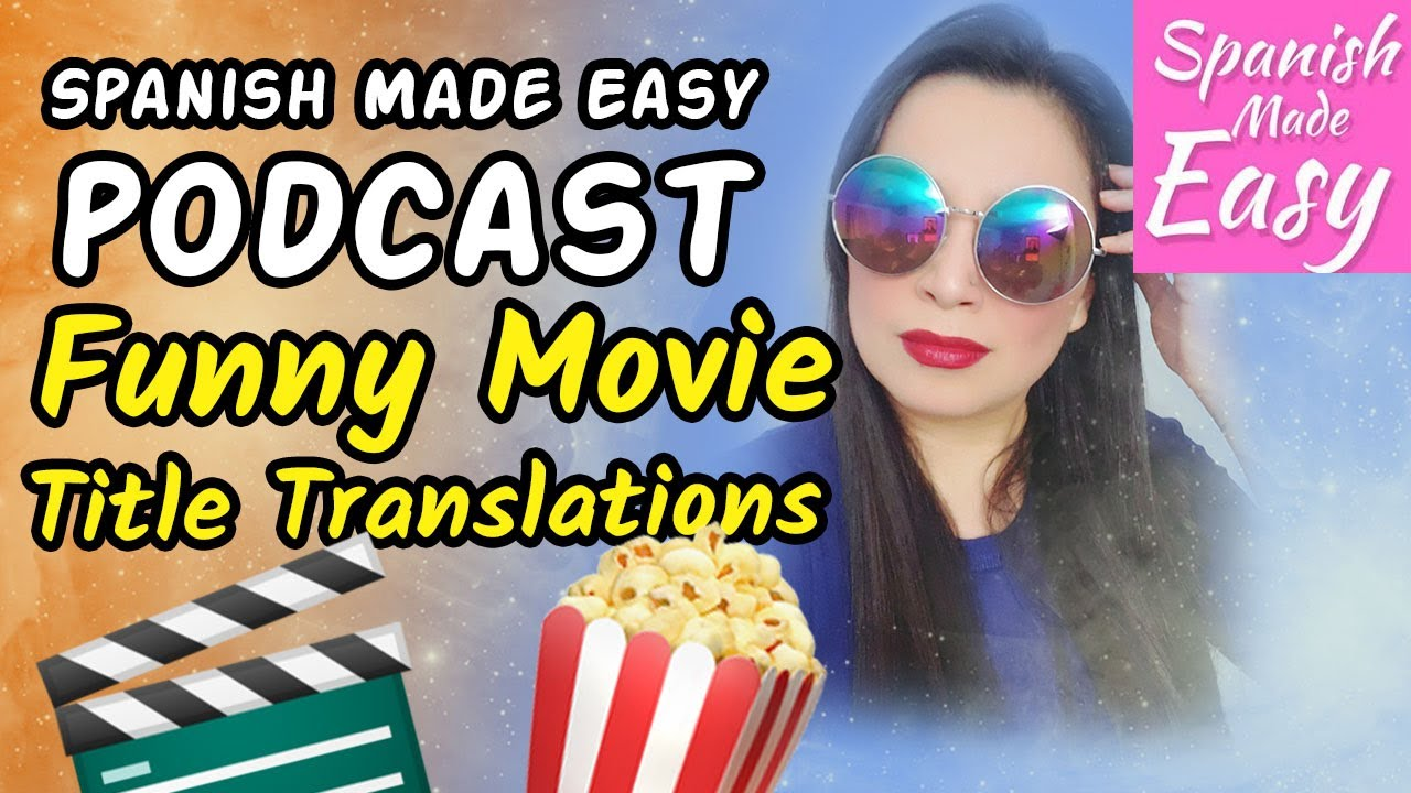 Funny Movie Title Translations | Spanish Made Easy Podcast