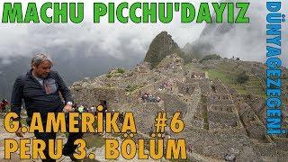 İnka ların ünlü kenti Machu Picchu 'dayız Peru 3. Bölüm Güney Amerika #6 DG Dünya Gezegeni
